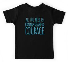 All you need is BRAINS HEART and COURAGE  Kids Tee