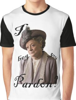I beg you pardon? Lady Violet Quotes Graphic T-Shirt