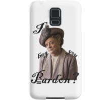 I beg you pardon? Lady Violet Quotes Samsung Galaxy Case/Skin