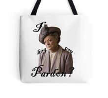 I beg you pardon? Lady Violet Quotes Tote Bag
