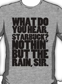 Nothin' but the rain T-Shirt
