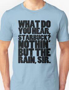 Nothin' but the rain Unisex T-Shirt