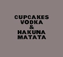 Cupcakes, Vodka & Hakuna Matata by DrAwesome