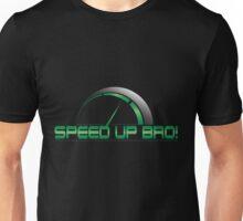Speed Up Bro Unisex T-Shirt