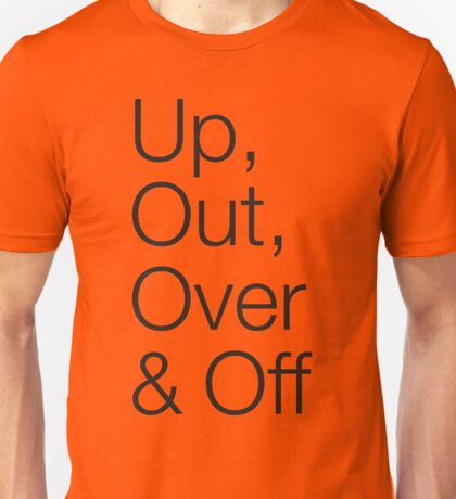 Up, Out, Over & Off T-Shirt