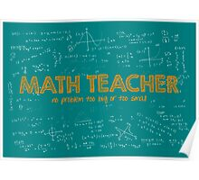 Math Teacher (no problem too big or too small) - green Poster