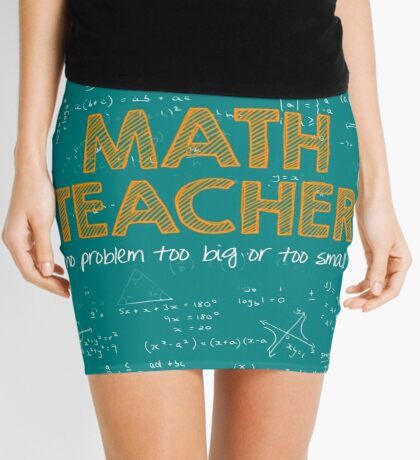 Math Teacher (no problem too big or too small) - green Mini Skirt