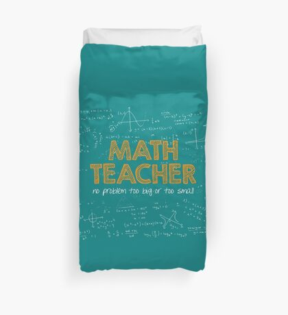 Math Teacher (no problem too big or too small) - green Duvet Cover