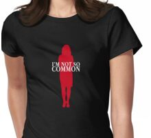 I'm not so common. (Clothes/red design) Womens Fitted T-Shirt