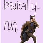 Basically...Run. David Tennant by jamiedanis
