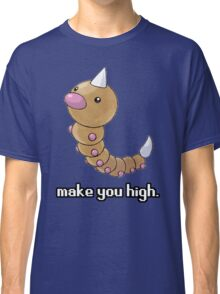 Weedle make you high. Classic T-Shirt