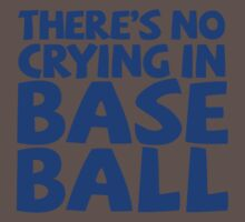 There's no crying in base ball Kids Clothes