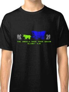 The Angels Have Your Wagon Classic T-Shirt