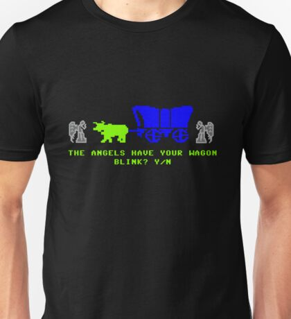 The Angels Have Your Wagon Unisex T-Shirt