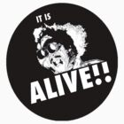 IT IS ALIVE!! Round cut sticker by ARENA PIX
