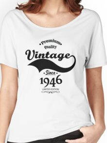 Premium Quality Vintage Since 1946 Limited Edition Women's Relaxed Fit T-Shirt