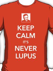 Keep Calm, It's Never Lupus T-Shirt