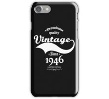Premium Quality Vintage Since 1946 Limited Edition iPhone Case/Skin