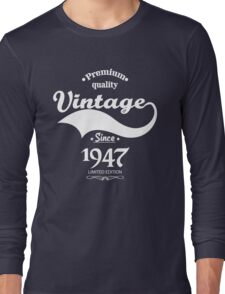 Premium Quality Vintage Since 1947 Limited Edition Long Sleeve T-Shirt