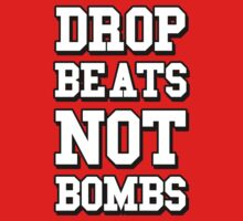 Drop Beats Not Bombs - Anti War DJ by HOTDJGEAR