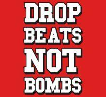 Drop Beats Not Bombs - Anti War DJ by HOTDJGEAR