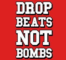 Drop Beats Not Bombs - Anti War DJ Unisex T-Shirt