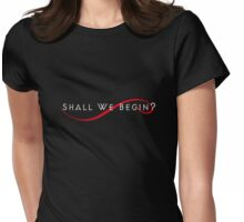 Shall we begin? (Clothes/white text) Womens Fitted T-Shirt