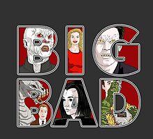 BIG BAD by BovaArt