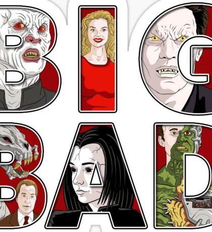 BIG BAD Sticker