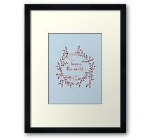 Inspire the world Framed Print
