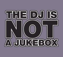 The DJ Is Not A Jukebox Kids Clothes