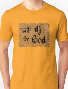 Will DJ For Food Unisex T-Shirt