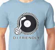 DJ Friendly Unisex T-Shirt