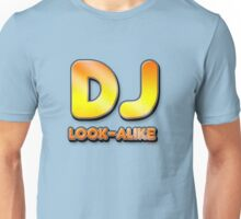 DJ Look-a-like Unisex T-Shirt