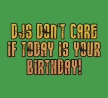 DJs Don't Care If Today is Your Birthday One Piece - Short Sleeve