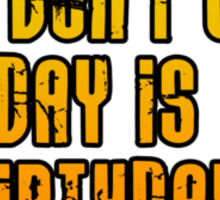 DJs Don't Care If Today is Your Birthday Sticker