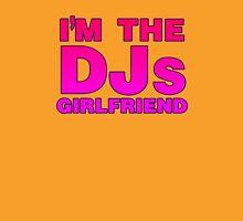 Im The DJs Girlfriend Unisex T-Shirt