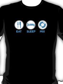 Eat Sleep Mix DJ Shirts T-Shirt