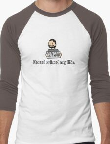Bread ruined my life. Men's Baseball ¾ T-Shirt