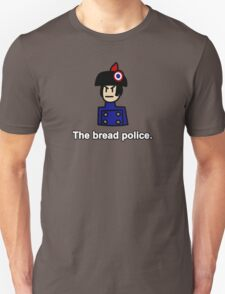 The Bread Police  Unisex T-Shirt