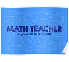 Math Teacher (no problem too big or too small) - blue Poster