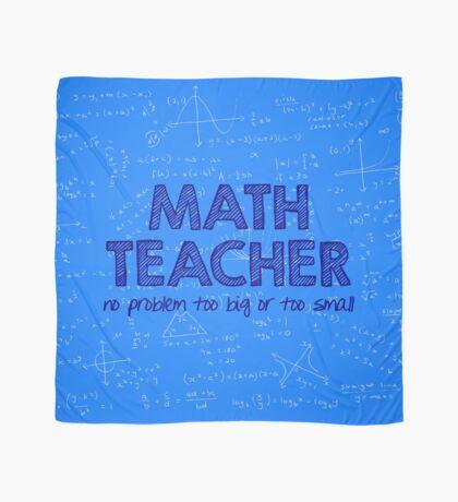 Math Teacher (no problem too big or too small) - blue Scarf