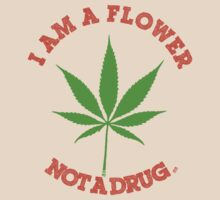 i am a flower, not a drug by mouseman