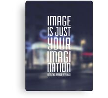 Image is just your imagination Canvas Print