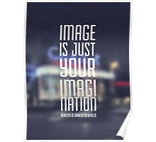 Image is just your imagination Poster