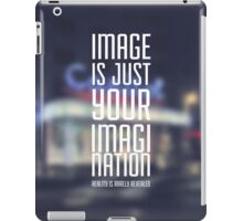 Image is just your imagination iPad Case/Skin
