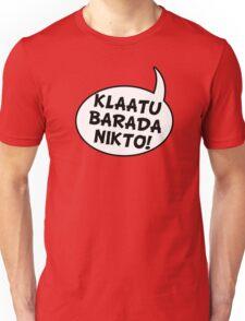 Say: Klaatu Barada Nikto! Unisex T-Shirt