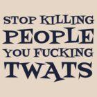 Stop Killing People by Neberkenezer