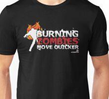 Burning Zombies Move Quicker Unisex T-Shirt