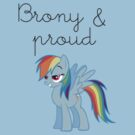 Brony & Proud- Rainbow Dash by FUNeral